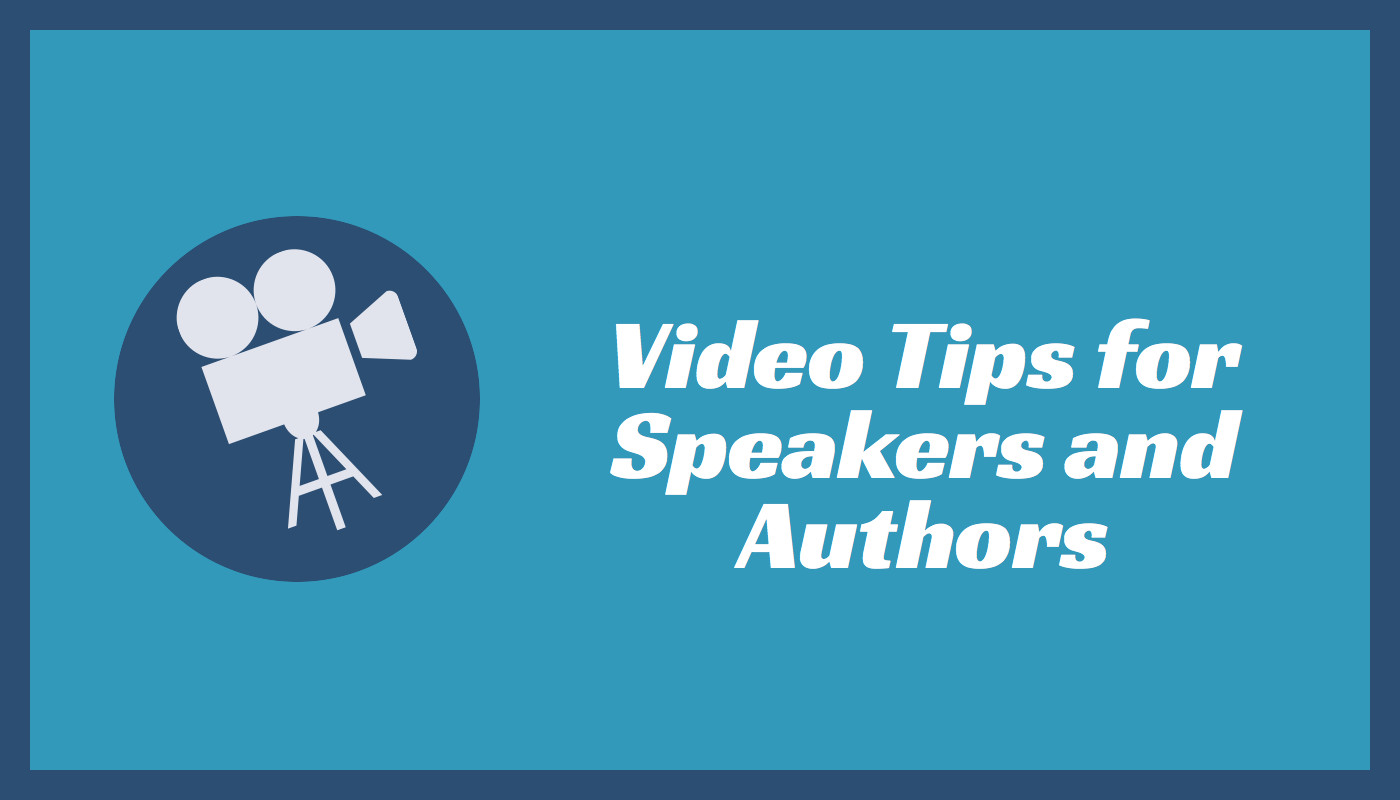 video tips for authors and speakers