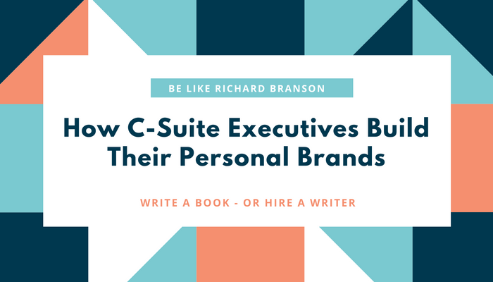 how-c-suite-executives-build-their-personal-brands