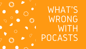 whats-wrong-with-podcasts